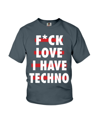 Fuck Love I Have Techno Shirt