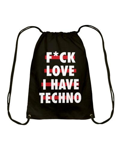 Fuck Love I Have Techno Shirt