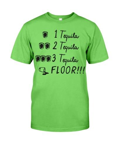 1 Tequila 2 Tequila 3 Tequila Floor Shirt