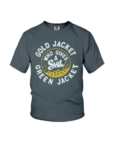 Gold Jacket Green Jacket Who Gives A Shit Shirt