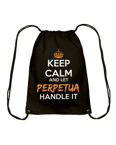Keep Calm And Let Perpetua Handle It