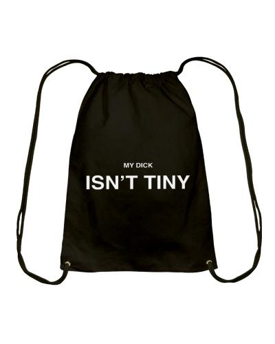 My Dick Isn't Tiny Shirt
