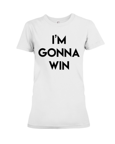 I'm Gonna Win T-Shirt