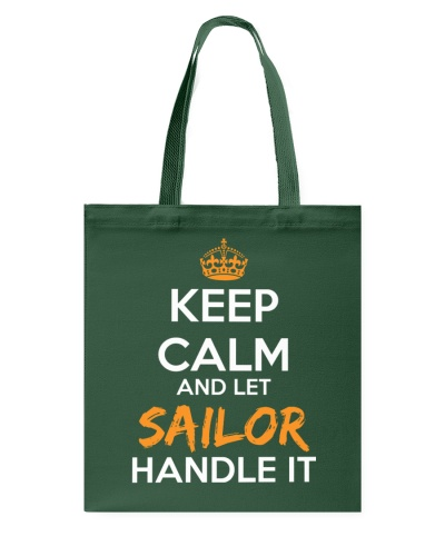 Keep Calm And Let Sailor Handle It