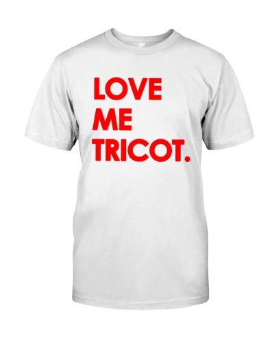 Love Me Tricot Shirt