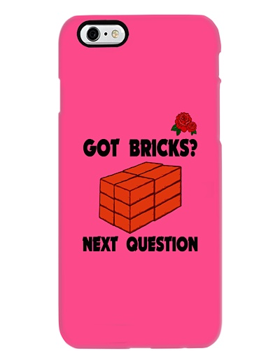 Got Bricks Next Question Shirt