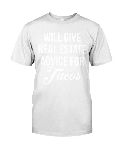 Will Give Real Estate Advice For Tacos Shirt