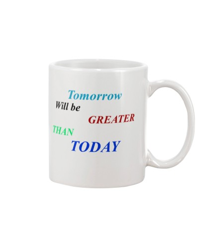 Tomorrow will be greater than today