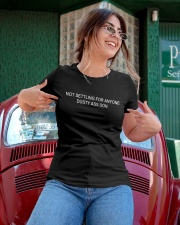 NOT SETTLING FOR ANYONE DUSTY ASS SON Ladies T-Shirt apparel-ladies-t-shirt-lifestyle-01