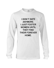 I DON'T DATE ANY MORE Long Sleeve Tee thumbnail