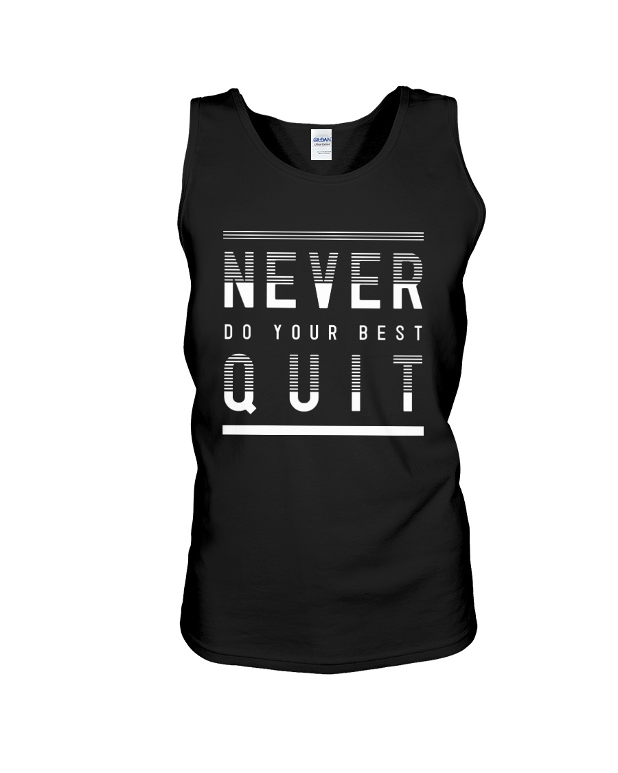 NEVER DO YOUR BEST QUIT Unisex Tank