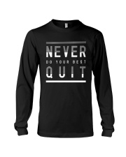 NEVER DO YOUR BEST QUIT Long Sleeve Tee thumbnail
