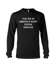 YOU'RE IN AMERICA NOW - SPEAK NAVAJO Long Sleeve Tee thumbnail