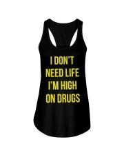 I DON'T NEED LIFE I'M HIGH ON DRUGS Ladies Flowy Tank thumbnail