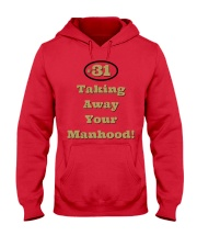 Taking Away Your Manhood Hooded Sweatshirt thumbnail