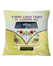 Every Little Thing Is Gonna  Square Pillowcase thumbnail