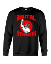 BRUTAL STRENGTH T-Shirt Crewneck Sweatshirt thumbnail