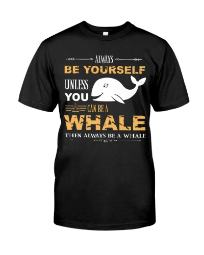Be yourself whale t shirt