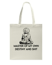 Master Of My Own Destiny and Shit Tote Bag thumbnail