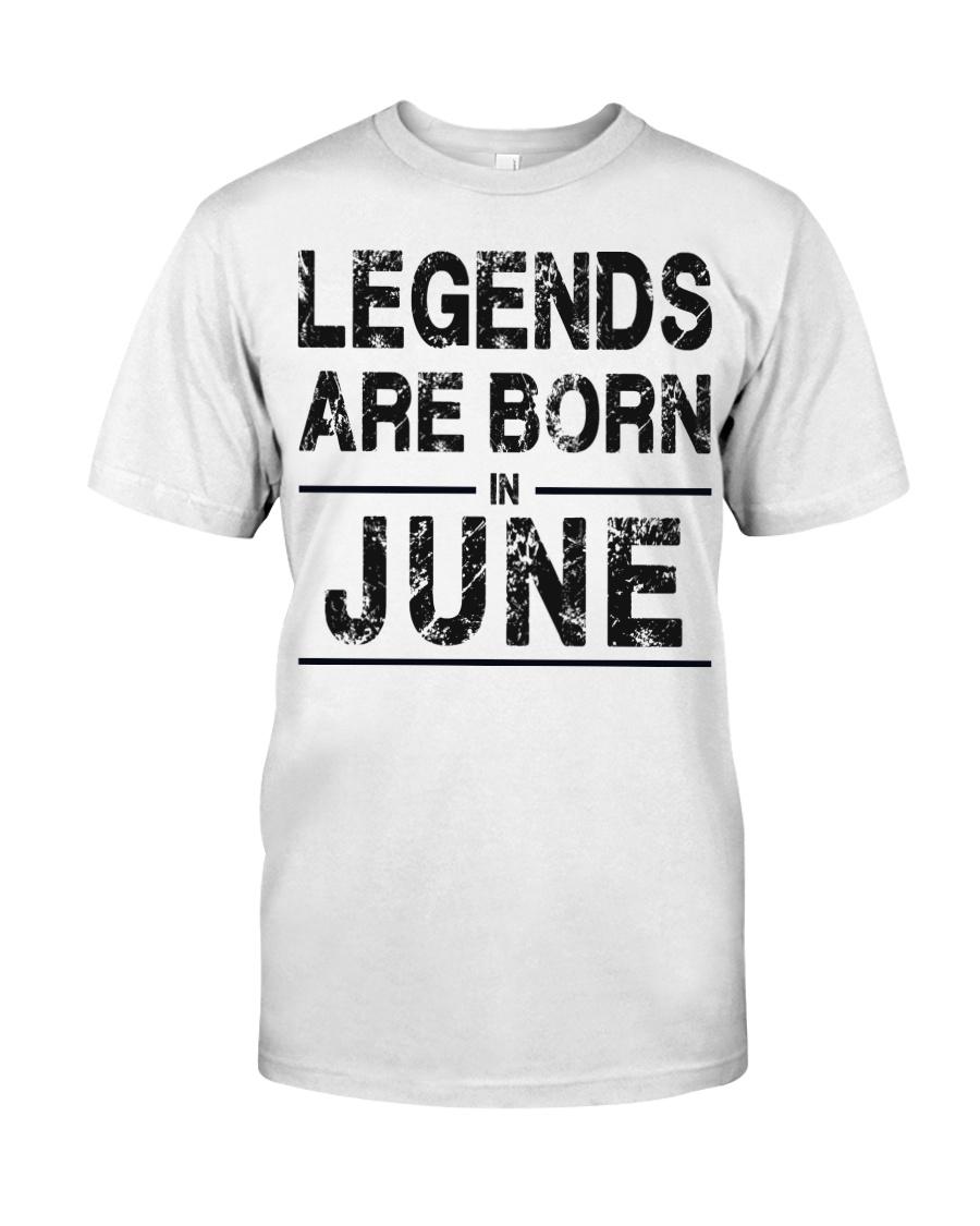 Legends are born in June Classic T-Shirt