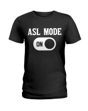 ASL Mode On Ladies T-Shirt front