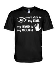 My Eyes Is My Ear  V-Neck T-Shirt thumbnail