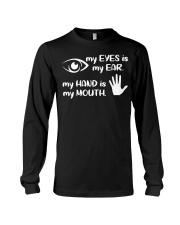 My Eyes Is My Ear  Long Sleeve Tee thumbnail