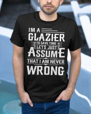 Glazier - I Am A Glazier - I never Wrong Classic T-Shirt apparel-classic-tshirt-lifestyle-front-45