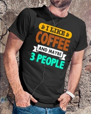 I Like Coffee and Maybe 3 People - Mens and Womens Classic T-Shirt lifestyle-mens-crewneck-front-4