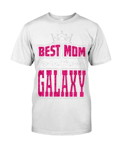 BEST MOM IN THE GALAXY MOTHER S DAY TEE 1