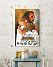 JES10007PT - Jesus Christ Don't Worry Tomorrow 16x24 Poster lifestyle-holiday-poster-3