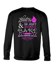 Haters Gonna Hate And I'm Just Gonna Bake Crewneck Sweatshirt thumbnail