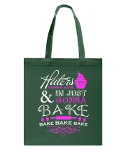 Haters Gonna Hate And I'm Just Gonna Bake Tote Bag thumbnail