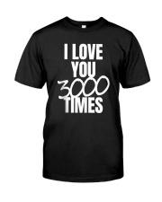 cb308c3f1 I Love You 3000 Times Quote Shirt Classic T-Shirt