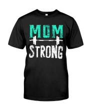 Strong Mom Classic T-Shirt front