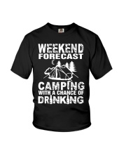 Weekend Forecast Camping With A Chance Of Drinking Youth T-Shirt thumbnail