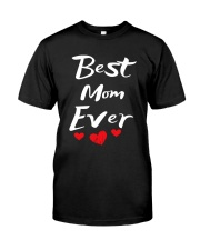 Best Mom Ever Mothers Day T-Shirt Gifts for Mom Classic T-Shirt front