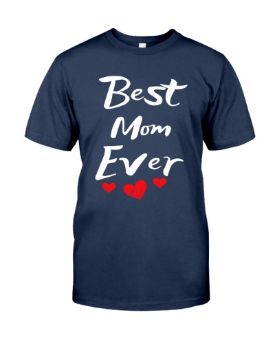 Best Mom Ever Mothers Day T-Shirt Gifts for Mom