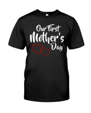 Our First Mother's Day Classic T-Shirt front