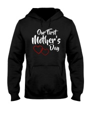 Our First Mother's Day Hooded Sweatshirt front