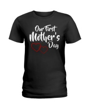 Our First Mother's Day Ladies T-Shirt front