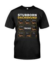 Stubborn Dachshund Tricks T-Shirt Classic T-Shirt front