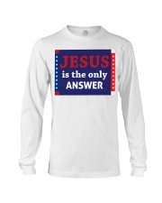 Jesus is the only answer yard sign Long Sleeve Tee tile