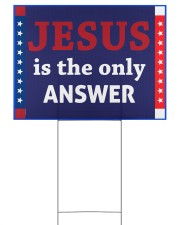 Jesus is the only answer yard sign 24x18 Yard Sign thumbnail