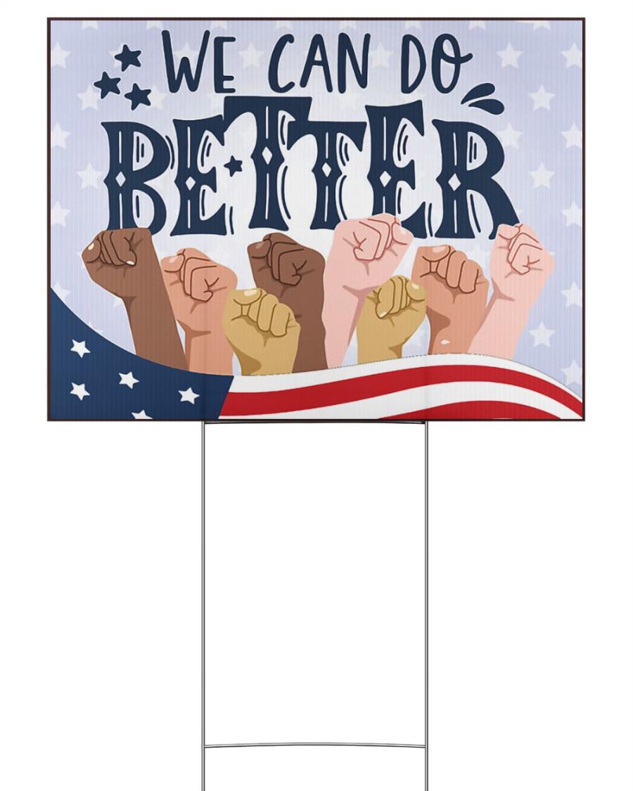 Black Lives Matter we can do better 24x18 Yard Sign