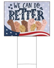 Black Lives Matter we can do better 24x18 Yard Sign front