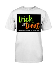 Trick or no Treat yard sign Classic T-Shirt thumbnail