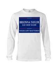 Breonna Taylor Your Life Mattered yard sign Long Sleeve Tee tile