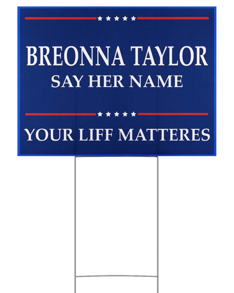 Breonna Taylor Your Life Mattered yard sign 24x18 Yard Sign