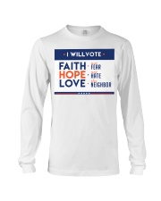I will vote faith hope love yard sign Long Sleeve Tee thumbnail
